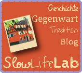 slowlifelab - Laboratorium für Traditionelles und Historisches