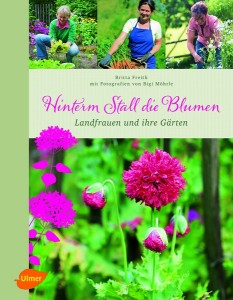 Cover: Britta Freith/Bigi Möhrle: Hinterm Stall die Blumen